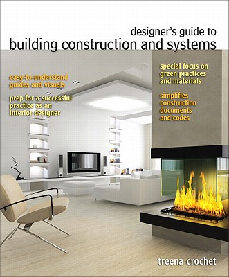 Designer's Guide to Building Construction and Systems By Crochet, Treena
